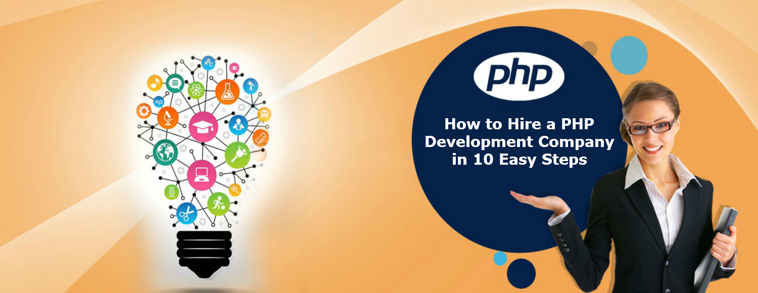 How to Hire a PHP Development Company in 10 Easy Steps